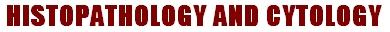 Histopathology and cytology